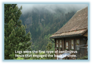 S-5!® - History of Snow Retention - Logs were the first type of continuous fence  that engaged the bank of snow.