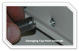 S-5!® Damaging Cup Point Setscrew Example