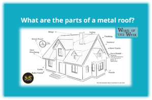 S-5!® Word of the Week - Parts of a Metal Roof