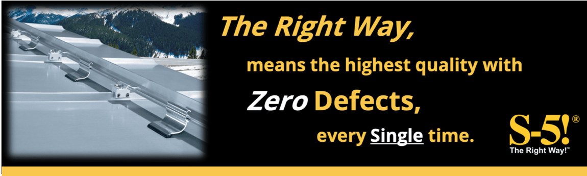 S-5!® The Right Way, means the highest quality with Zero Defects, every Single time. Banner
