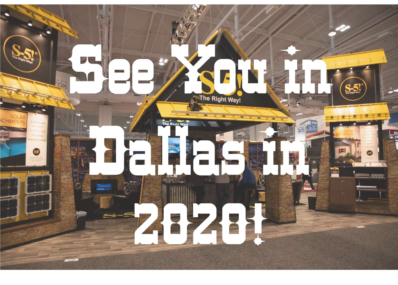 See You in Dallas in 2020! - IRE - S-5!® Booth